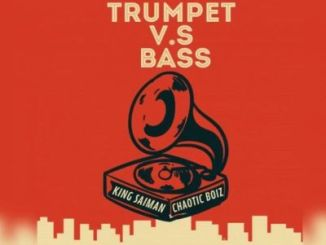 Fakaza Music Download King Saiman Trumpet Vs Bass Ft. Chaotic Boiz Mp3
