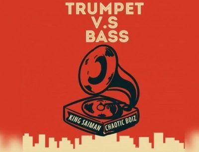 Fakaza Music Download King Saiman Trumpet Vs Bass Ft. Chaotic Boiz Mp3