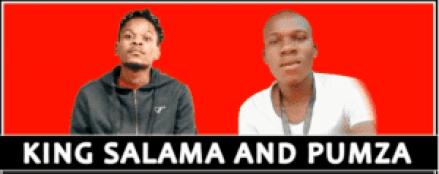 Fakaza Music Download King Salama x Pumza E Nwela Nna Mp3