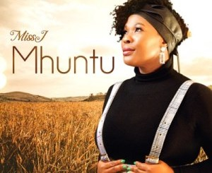 Fakaza Music Download Miss J Mhuntu Mp3