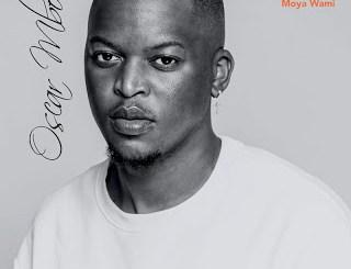 Fakaza Music Download Oscar Mbo Moya Wami Ft. Mawhoo Mp3