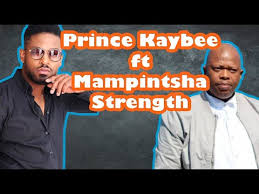 Fakaza Music Download Prince Kaybee Strength Ft. Mampintsha Mp3