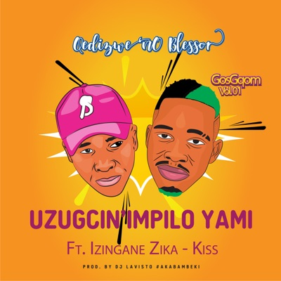 Qedizwe No Blessor Uzugcin' Impilo Yami Mp3 Fakaza Download