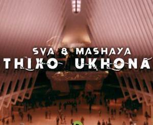 Fakaza Music Download Sva The Dominator & Mashaya Thixo Ukhona Mp3