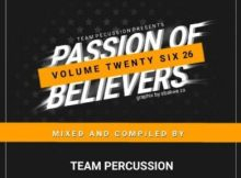 Team Percussion Passion Of Believers Vol 26 Mp3 Fakaza Download