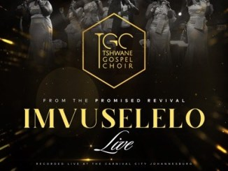 Tshwane Gospel Choir Imvuselelo Mp3 Fakaza Download
