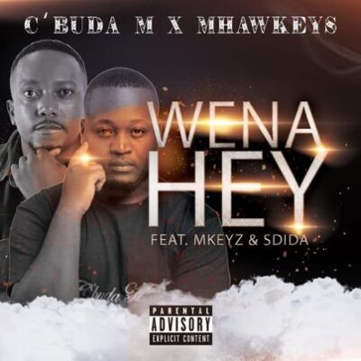 Fakaza Music Download C'buda M & Mhaw Keys Wena Hey Mp3