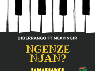 Fakaza Music Download DJ Derrango Ngenze Njan Mp3