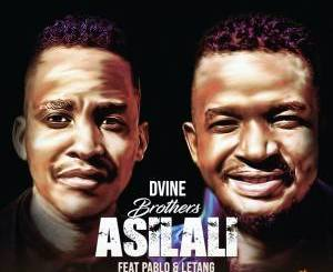 Fakaza Music Download Dvine Brothers Asilali Mp3