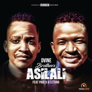Fakaza Music Download Dvine Brothers Asilali Mp3