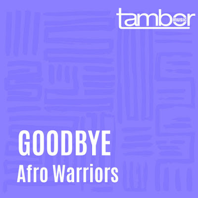 Fakaza Music Download Afro Warriors Goodbye EP Zip