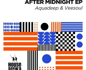 Fakaza Music Download Aquadeep & Veesoul After Midnight EP Zip