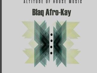 Fakaza Music Download BlaQ Afro-Kay Deep In The Dark EP Zip