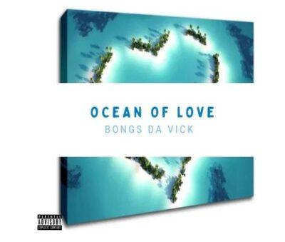 Fakaza Music Download Bongs Da Vick Ocean Of Love EP Zip