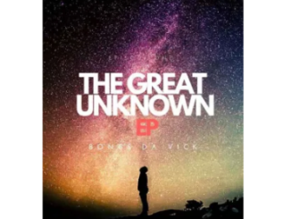 Fakaza Music Download Bongs Da Vic The Greater Unknown EP Download Zip