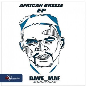 Fakaza Music Download Dave_Maf African Breeze EP Zip
