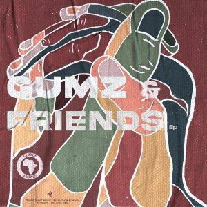 Gumz Gumz & Friends EP Zip Download Fakaza