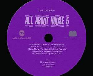 Fakaza Music Download ZuluMafia All About House 5 EP Zip
