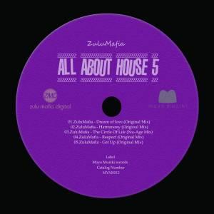 Fakaza Music Download ZuluMafia All About House 5 EP Zip