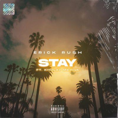 Fakaza Music Download Erick Rush Stay Mp3