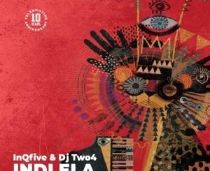 InQfive & DJ Two4 Indlela Mp3 Download Fakaza