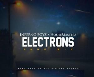 Fakaza Music Download Inferno Boyz & HouseMasters Electrons Mp3