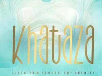 Fakaza Music Download Listo SA, Rodger KB & Sheriff Khathaza Mp3