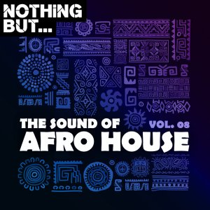 Fakaza Music Download Nothing But… The Sound of Afro House, Vol. 08 Album Zip