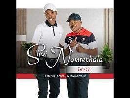 Fakaza Music Download Shwi Nomtekhala Ft Khuzani & Jaiva Zimnike Iveze MP3