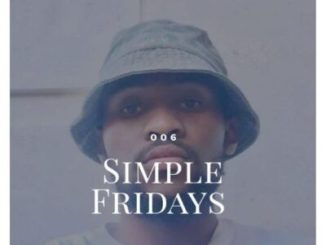 Fakaza Music Download Simple Tone Simple Fridays Vol 006 Mp3