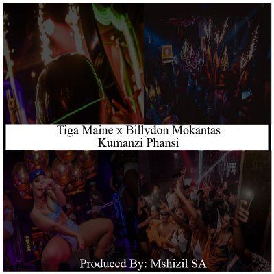Fakaza Music Download Tiga Maine Kumanzi Phansi Mp3
