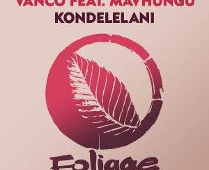 Fakaza Music Download Vanco & Mavhungu Kondelelani Mp3