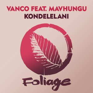 Fakaza Music Download Vanco & Mavhungu Kondelelani Mp3