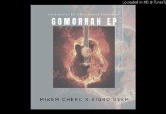 Mikem Cherc & Vigro Deep Gomorrah EP Download