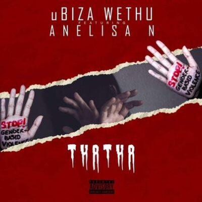 Fakaza Music Download uBizza Wethu Thatha Mp3