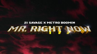 21 Savage x Metro Boomin ft Drake Mr. Right Now Mp3 Download