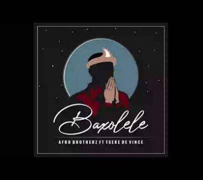 Afro Brotherz Baxolele Mp3 Download Fakaza