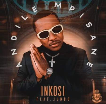 Andile Mpisane Inkosi Fakaza Music Mp3 Download