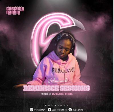 Black Chiina Reminisce Sessions Vol 6 Mp3 Download Fakaza