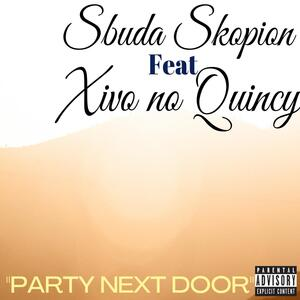 DJ Sbuda Skopion Party Next Door Mp3 Download Fakaza
