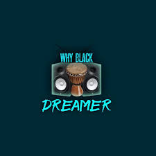 Dreamer Why Black Mp3 Download Fakaza