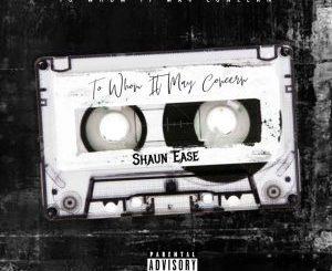 Shaun Ease To Whom It May Concern EP Zip Download Fakaza