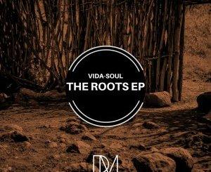 Vida-Soul The Roots EP Zip Download Fakaza