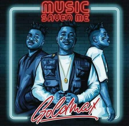 GoldMax Believe Fakaza Music Mp3 Download