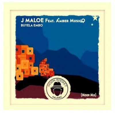 J Maloe Ft. Amber MusicQ Buyela Embo (Moon Mix) Mp3 Download Fakaza