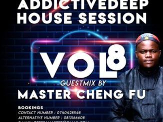 Master Cheng Fu Addictive Deep House Session Vol 8 Mix Fakaza Music Mp3 Download