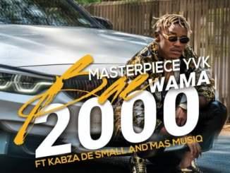 Masterpiece YVK Bae Wama 2000 Mp3 Download Fakaza
