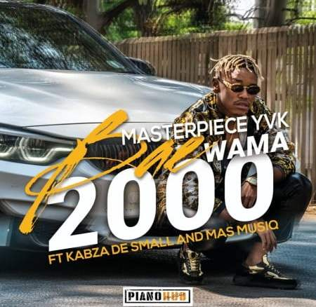 Masterpiece YVK Bae Wama 2000 Mp3 Download Fakaza