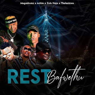 MegaDrumz & Achim Rest Bafwethu Mp3 Download Fakaza