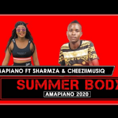 Mr Mapiano Summer Body Mp3 Download Fakaza